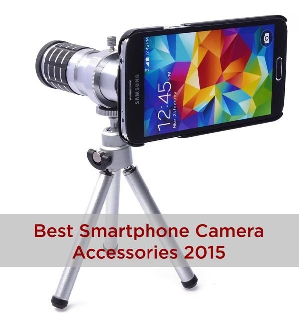 Best Smartphone Camera Accessories 2015